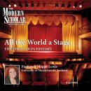 All the World a Stage: The Theater in History