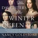 Daughters of the Winter Queen: Four Remarkable Sisters, the Crown of Bohemia, and the Enduring Legac Audiobook