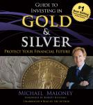 Guide to Investing in Gold and Silver: Protect Your Financial Future Audiobook