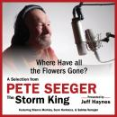 Where Have all the Flowers Gone?: A Selection from Pete Seeger: The Storm King