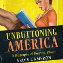 Unbuttoning America: A Biography of Peyton Place