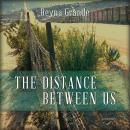 Distance Between Us: A Memoir