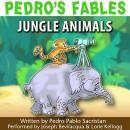 Pedro's Fables: Jungle Animals