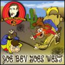 Joe Bev Goes West: A Joe Bev Cartoon Collection, Volume 4