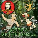 Joe Bev in the Jungle: A Joe Bev Cartoon Collection, Volume 6