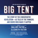 Big Tent: The Story of the Conservative Revolution—As Told by the Thinkers and Doers Who Made It Happen