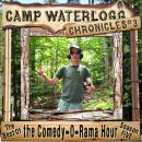 The  Camp Waterlogg Chronicles 3: Best of the Comedy-O-Rama Hour Season 5