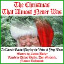 The  Christmas That Almost Never Was: A Classic Radio Play by the Voice of Yogi Bear