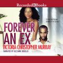 Forever an Ex: A Novel