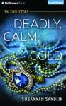 Deadly, Calm, and Cold