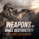 Weapons of Mass Destruction