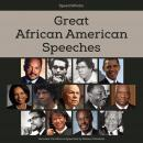 Great African American Speeches: Includes Two Bonus Speeches by Nelson Mandela