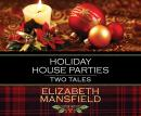 Holiday House Parties: Two Tales