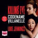 Codename Villanelle: Killing Eve, Book 1 Audiobook