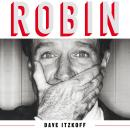 Robin: The Definitive Biography of Robin Williams Audiobook