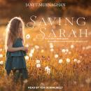 Saving Sarah: One Mother's Battle Against the Health Care System to Save Her Daughter's Life Audiobook