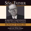 The Sins of the Father: Joseph P. Kennedy and the Dynasty He Founded Audiobook