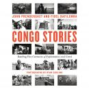 Congo Stories: Battling Five Centuries of Exploitation and Greed Audiobook