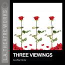 Three Viewings
