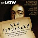 New Jerusalem: The Interrogation of Baruch de Spinoza at Talmud Torah Congregation: Amsterdam, July 27, 1656
