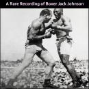 A Rare Recording of Boxer Jack Johnson Audiobook