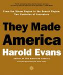 They Made America: From the Steam Engine to the Search Engine, Two Centuries of Innovators