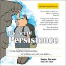 The Art of Persistence: From Building Relationships to Getting Any Job You Desire