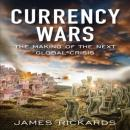 Currency Wars: The Making of the Next Global Crises