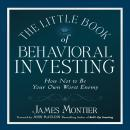 The Little Book of Behavioral Investing: How not to be your own worst enemy (Little Book, Big Profits)
