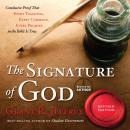 The Signature of God: Conclusive Proof That Every Teaching, Every Command, Every Promise in the Bible is True