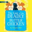 A Vish Puri Mystery, #3: The Case of the Deadly Butter Chicken