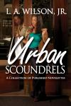 Urban Scoundrels A Collection of Published Novelettes