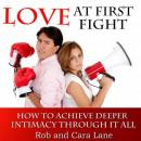 Love at First Fight: How to Achieve Deeper Intimacy Through it All