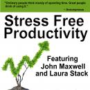 Stress Free Productivity: Time Management Skills for Getting it Done