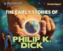 The Early Stories of Philip K. Dick