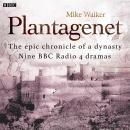 Plantagenet: The epic chronicle of a dynasty: Nine BBC Radio 4 dramas Audiobook