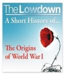 The Lifestyle Lowdown: A Short History of the origins of World War 1