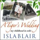 A Tiger's Wedding - my childhood in exile