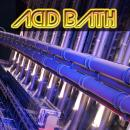 Acid Bath: To Earth Ever Triumphant