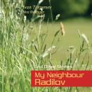 My Neighbour Radilov and Other Stories (The Hunting Sketches)
