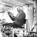J Krishnamurti Public Talk In Conversation with  Mary Zimbalist 2 of 2 Subject  Fear