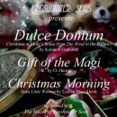 Dulce Domum, Gift of the Magi, Christmas Morning