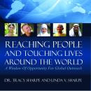 Reaching People and Touching Lives Around the World: A Window of Opportunity for Global Outreach