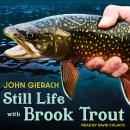 Still Life with Brook Trout Audiobook