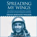 Spreading My Wings: One of Britain's Top Women Pilots Tells Her Remarkable Story from Pre-war Flying Audiobook