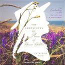 The Landscapes of Anne of Green Gables: The Enchanting Island that Inspired L. M. Montgomery Audiobook