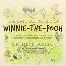 The Natural World of Winnie-the-Pooh: A Walk Through the Forest that Inspired the Hundred Acre Wood Audiobook