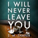 I Will Never Leave You Audiobook