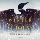 Winter Loon: A Novel Audiobook