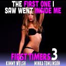 The First One I Saw Went Inside Me! : First Timers 3 (First Time Erotica Age Gap Erotica) Audiobook